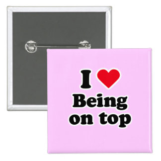 I love being on top pin