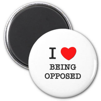 I Love Being Opposed 2 Inch Round Magnet