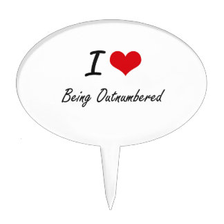 I Love Being Outnumbered Artistic Design Cake Topper