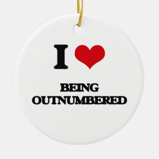 I Love Being Outnumbered Ceramic Ornament