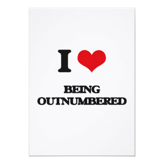 """I Love Being Outnumbered 5"""" X 7"""" Invitation Card"""