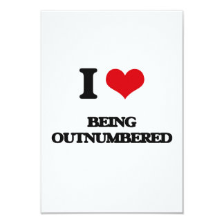 """I Love Being Outnumbered 3.5"""" X 5"""" Invitation Card"""