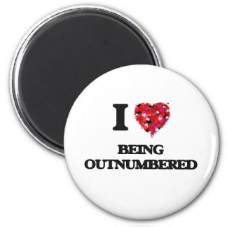 I Love Being Outnumbered 2 Inch Round Magnet