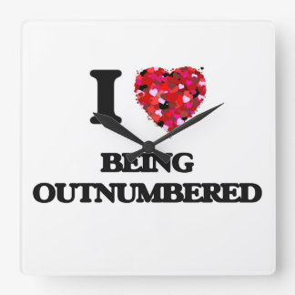I Love Being Outnumbered Square Wall Clocks