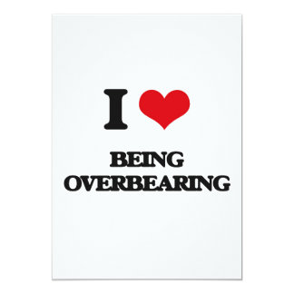 """I Love Being Overbearing 5"""" X 7"""" Invitation Card"""