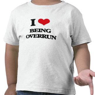 I Love Being Overrun Shirt