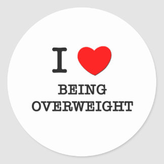 I Love Being Overweight Round Stickers