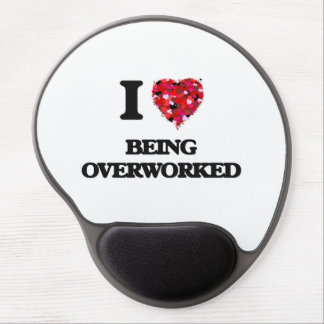 I Love Being Overworked Gel Mouse Pad