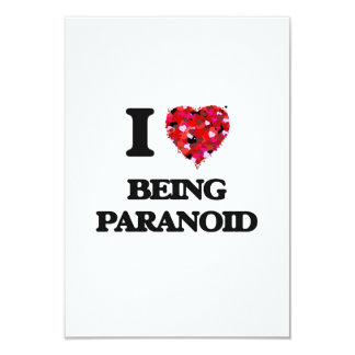 I Love Being Paranoid 3.5x5 Paper Invitation Card