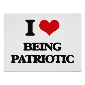 I Love Being Patriotic Poster
