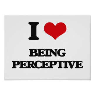 I Love Being Perceptive Poster