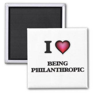 I Love Being Philanthropic Magnet