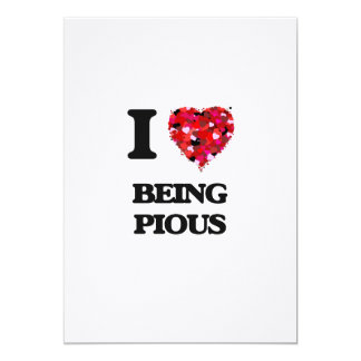 I Love Being Pious 5x7 Paper Invitation Card