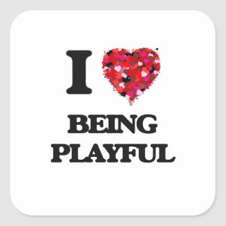 I Love Being Playful Square Sticker