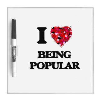 I Love Being Popular Dry-Erase Whiteboard