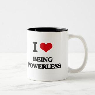 I Love Being Powerless Coffee Mugs