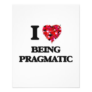 "I Love Being Pragmatic 4.5"" X 5.6"" Flyer"