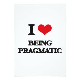 "I Love Being Pragmatic 5"" X 7"" Invitation Card"