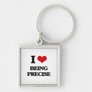 I Love Being Precise Silver-Colored Square Keychain
