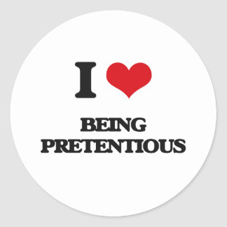 I Love Being Pretentious Round Stickers