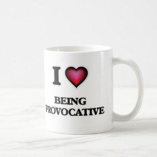 I Love Being Provocative Coffee Mug