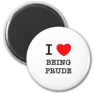 I Love Being Prude 2 Inch Round Magnet