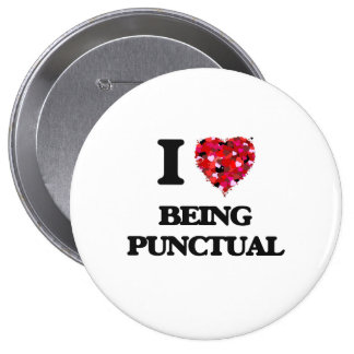 I Love Being Punctual Button