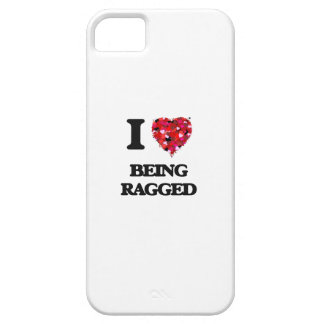 I Love Being Ragged iPhone 5 Covers