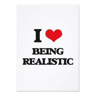 """I Love Being Realistic 5"""" X 7"""" Invitation Card"""