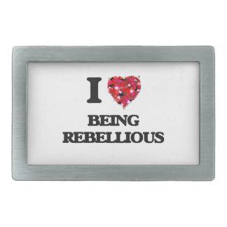 I Love Being Rebellious Belt Buckles
