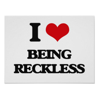 I Love Being Reckless Poster