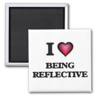 I Love Being Reflective Magnet