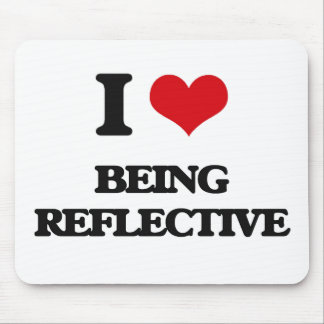 I Love Being Reflective Mousepad