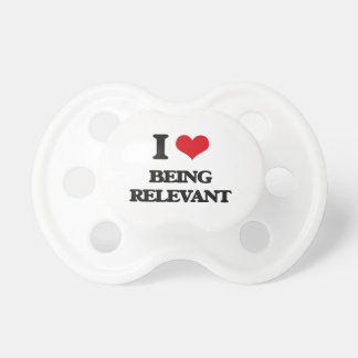 I Love Being Relevant BooginHead Pacifier