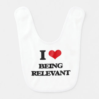 I Love Being Relevant Baby Bibs