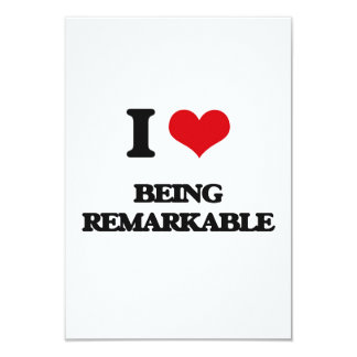 """I Love Being Remarkable 3.5"""" X 5"""" Invitation Card"""