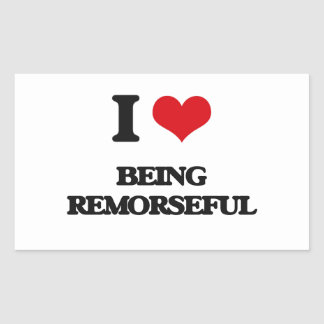 I Love Being Remorseful Rectangle Stickers