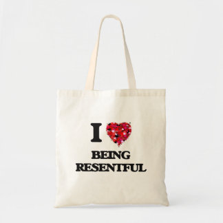I Love Being Resentful Budget Tote Bag