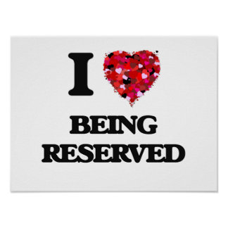 I Love Being Reserved Poster