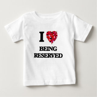 I Love Being Reserved T-shirts