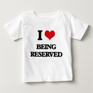 I Love Being Reserved Tshirts