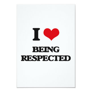 I Love Being Respected 3.5x5 Paper Invitation Card