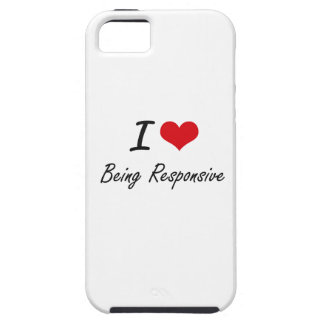 I Love Being Responsive Artistic Design iPhone 5 Covers