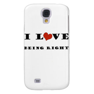I Love Being Right Galaxy S4 Cover