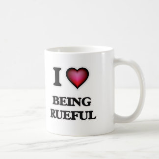 I Love Being Rueful Coffee Mug