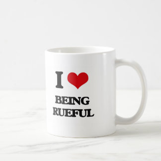 I Love Being Rueful Coffee Mug
