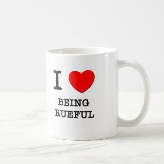 I Love Being Rueful Coffee Mugs