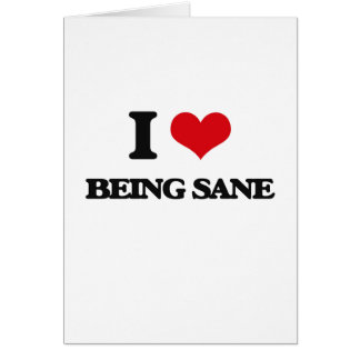 I Love Being Sane Card