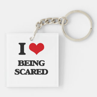 I love Being Scared Acrylic Key Chain