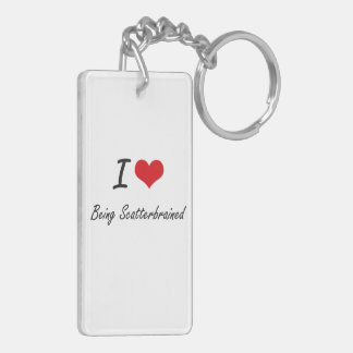 I Love Being Scatterbrained Artistic Design Double-Sided Rectangular Acrylic Keychain